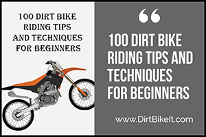 100 Dirt Bike Riding Tips and Techniques for Beginners