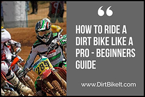 How to Ride a Dirt Bike Like a Pro – Beginners Guide