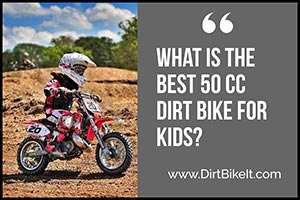 What is the Best 50cc Dirt Bike for Kids?