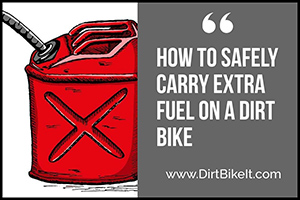 How to Safely Carry Extra Fuel on a Dirt Bike
