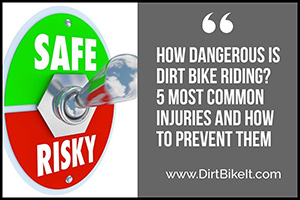 How Dangerous IS Dirt Bike Riding
