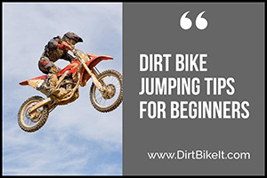 Dirt Bike Jumping Tips For Beginners