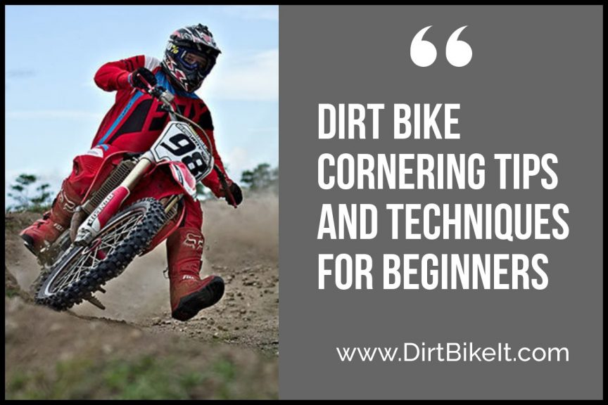 Dirt Bike Cornering Tips and Techniques for Beginners