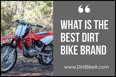 What is the best dirt bike brand